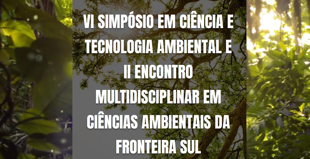 Ir para  <p><big>Est&atilde;o abertas as inscri&ccedil;&otilde;es para o VI Simp&oacute;sio em Ci&ecirc;ncia e Tecnologia Ambiental e para o II Encontro Multidisciplinar em Ci&ecirc;ncias Ambientais, que ocorrem entre...