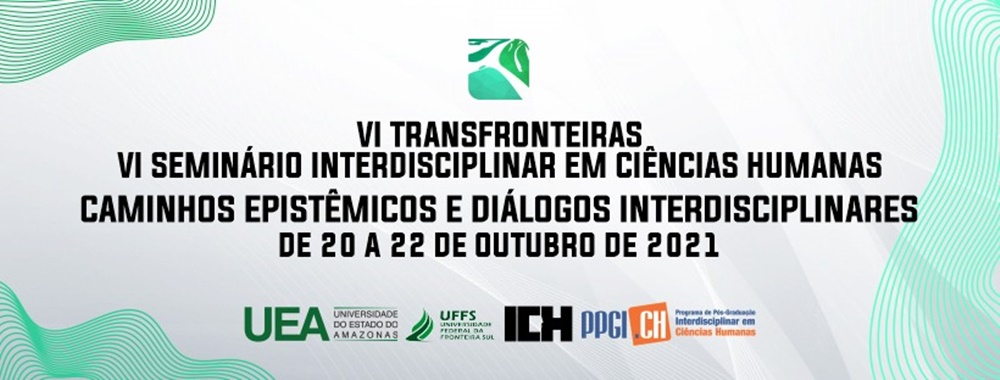 UFFS e UEA abrem inscrições para VI Transfronteiras e VI Seminário Interdisciplinar em Ciências Humanas